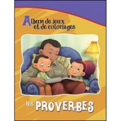 Les Proverbes: Album de jeux et de coloriages (De Bézenac)