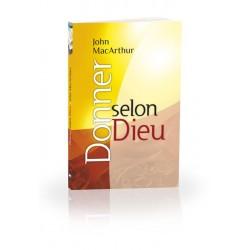 DONNER SELON DIEU (JOHN MACARTHUR)