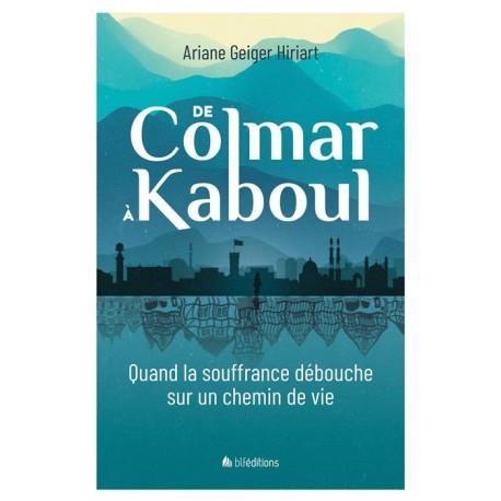 DE COLMAR A KABOUL: QUAND LA SOUFFRANCE DEBOUCHE SUR UN CHEMIN DE VIE