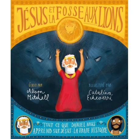 JESUS ET LA FOSSE AU LIONS - tou ce que Daniel nous apprend sur Jésus