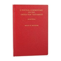 A TEXTUAL COMMENTARY OF THE GREEK NEW TESTAMENT 7508