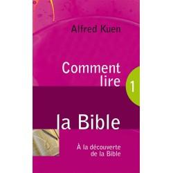 Comment lire la bible (Alfred Kuen)