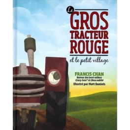 LE GROS TRACTEUR ROUGE (FRANCIS CHAN)