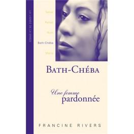 BATH-CHÉBA - UNE FEMME PARDONNÉE(FRANCINE RIVERS)